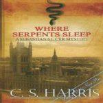К. С. Харрис — Где таятся змеи (аудиокнига)