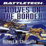 Роберт Черрит — Волки на границе (аудиокнига)
